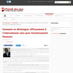 Comment se développer efficacement à l'international sans gros investissement financier