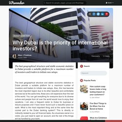 Why Dubai is the priority of international investors?