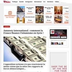 Amnesty international : comment la France finance l'islamisme en Syrie !