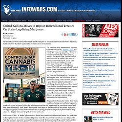 » United Nations Moves to Impose International Treaties On States Legalizing Marijuana Alex Jones
