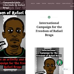 International Campaign for the Freedom of Rafael Braga – Campanha pela Liberdade de Rafael Braga