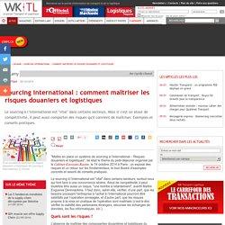 Douane > Sourcing international : comment maîtriser les risques douaniers et logistiques