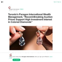 Paragon IWM States that Auction Prices Support High Investment Interest in Colored Diamonds
