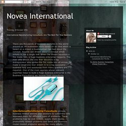 Novea International: International Manufacturing Consultants Are The Best For Your Business