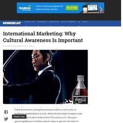 International Marketing: Why Cultural Awareness Is Important