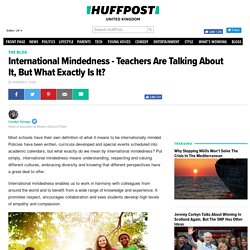 International Mindedness - Teachers Are Talking About It, But What Exactly Is It?