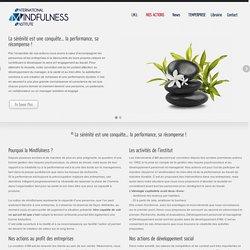 International Mindfulness Institute - I.M.I. – La sérénité est une conquête… la performance, sa récompense !