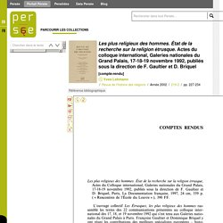 Les plus religieux des hommes. État de la recherche sur la religion étrusque. Actes du colloque international, Galeries nationales du Grand Palais, 17-18-19 novembre 1992, publiés sous la direction de F. Gaultier et D. Briquel