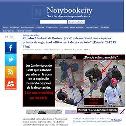 El Falso Atentado de Boston: ¿Craft International, una empresa privada de seguridad militar está detrás de todo? (Fuente: 2012 El Blog) - Notybookcity - Noticias desde otro punto de vista