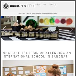 What Are The Pros Of Attending An International School In Bangna?