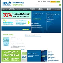 International Franchise Association - Over 1,200 franchise opportunities - Information on franchising, selecting a franchise, financing and starting a franchise. Plus the latest news, events and resources on franchising.