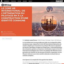 Le Core HR international: de l'optimisation du pilotage RH à la construction d'une identité commune