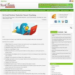 50 Cool Twitter Tools for Tweet Tracking | SysComm International