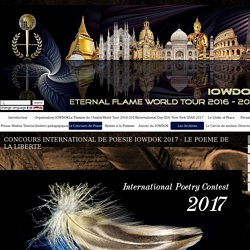 CONCOURS INTERNATIONAL DE POESIE IOWDOK 2017 - LE POEME DE LA LIBERTE - INT. ORGANISATION WORLD OF KNIGHTS - FLAMME DE L'AMITIE WORLD TOUR