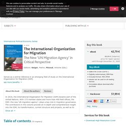 The International Organization for Migration - The New 'UN Migration Agency' in Critical Perspective