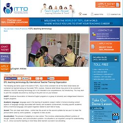 EFL teaching terminology and glossary - ITTO TEFL / TESL courses in Mexico.