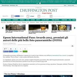 Epson International Pano Awards 2015, premiati gli autori delle più belle foto panoramiche