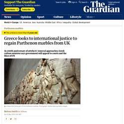 Greece looks to international justice to regain Parthenon marbles from UK