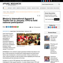 Mexico's International Apparel & Textile Fair in January; ITPO to hold national participation