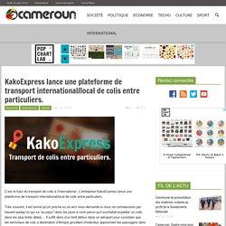 KakoExpress lance une plateforme de transport international/local de colis entre particuliers.