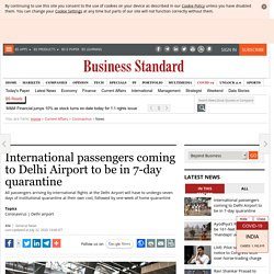 International passengers coming to Delhi Airport to be in 7-day quarantine