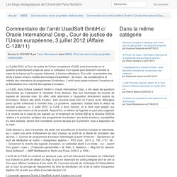 Commentaire de l'arrêt UsedSoft GmbH c/ Oracle International Corp., Cour de justice de l'Union européenne, 3 juillet 2012 (Affaire C-128/11)