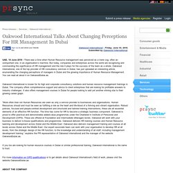 Oakwood International Talks About Changing Perceptions For HR Management In Dubai