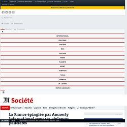 La France épinglée par Amnesty International pour les violences policières