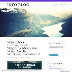 What Does International Shipping Mean and What Are Its Working Procedures?