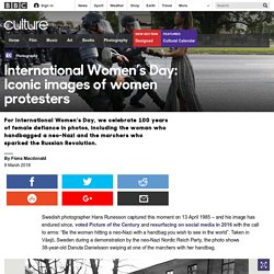 Culture - International Women's Day: Iconic images of women protesters