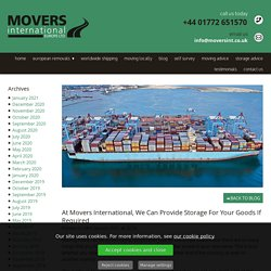 At Movers International, We Can Provide Storage For Your Goods If Required
