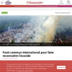 23 oct. 2020 Front commun international pour faire reconnaître l'écocide
