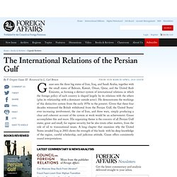 The International Relations of the Persian Gulf | Foreign Affair
