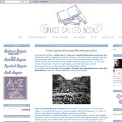 Drugs Called Books: International Holocaust Remembrance Day
