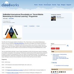 "SoMobNet International Roundtable on ""Social Mobile Networking for Informal Learning"" Programme"