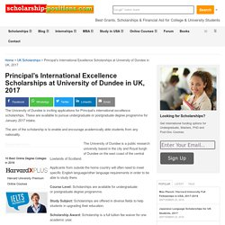 Principal's International Excellence Scholarships in UK, 2017 Scholarship Positions 2016 2017