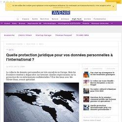 Quelle protection pour vos données personnelles à l'international ? - Sciencesetavenir.fr