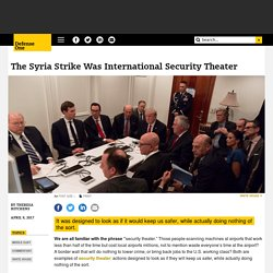 The Syria Strike Was International Security Theater