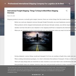 International Freight Shipping: Things To Keep In Mind When Shipping Overseas