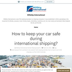 How to keep your car safe during international shipping? – Willship International
