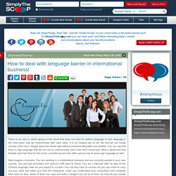 How to deal with language barrier in international business!