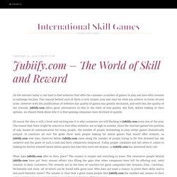 Jubiify.com – The World of Skill and Reward
