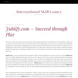 Jubiify.com – Succeed through Play