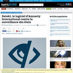 Detekt, le logiciel d'Amnesty International contre la surveillance des états