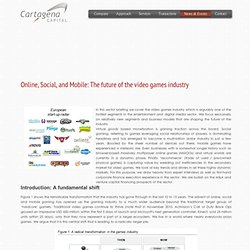 Online, Social, and Mobile: The future of the video games industry