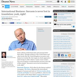International Business: Sarcasm is never lost in translation: yeah, right!