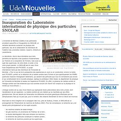 Inauguration du Laboratoire international de physique des particules SNOLAB