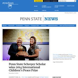 Penn State Schreyer Scholar wins 2014 International Children's Peace Prize