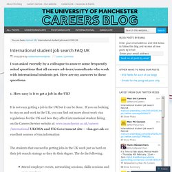 International student job search FAQ UK – University of Manchester Careers Blog