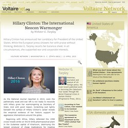 Hillary Clinton: The International Neocon Warmonger, by Webster G. Tarpley